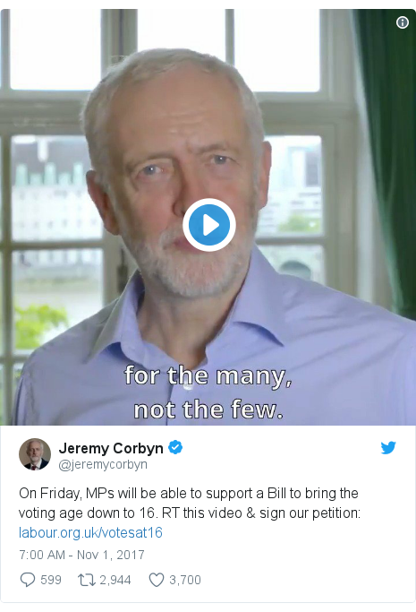 Twitter post by @jeremycorbyn: On Friday, MPs will be able to support a Bill to bring the voting age down to 16. RT this video & sign our petition