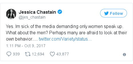 Twitter post by @jes_chastain: Yes. Im sick of the media demanding only women speak up. What about the men? Perhaps many are afraid to look at their own behavior..... https //t.co/tGUsjUYNMR