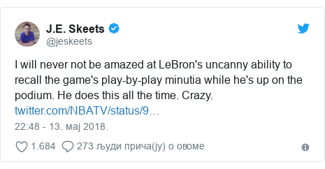 Twitter post by @jeskeets: I will never not be amazed at LeBron's uncanny ability to recall the game's play-by-play minutia while he's up on the podium. He does this all the time. Crazy.