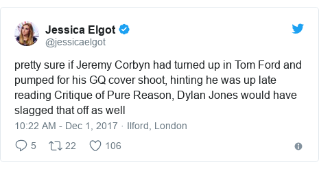 Twitter post by @jessicaelgot: pretty sure if Jeremy Corbyn had turned up in Tom Ford and pumped for his GQ cover shoot, hinting he was up late reading Critique of Pure Reason, Dylan Jones would have slagged that off as well