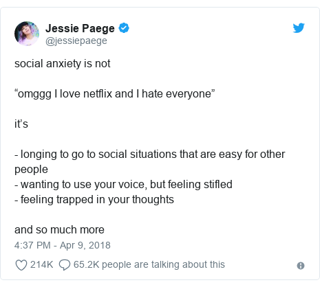 """Twitter post by @jessiepaege: social anxiety is not""""omggg I love netflix and I hate everyone""""it's- longing to go to social situations that are easy for other people- wanting to use your voice, but feeling stifled- feeling trapped in your thoughtsand so much more"""