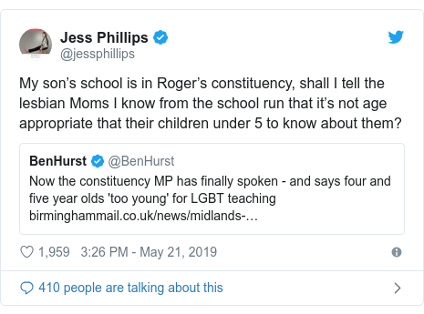 Twitter post by @jessphillips: My son's school is in Roger's constituency, shall I tell the lesbian Moms I know from the school run that it's not age appropriate that their children under 5 to know about them?
