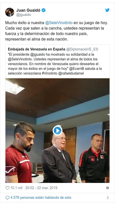 Publicación de Twitter por @jguaido: Mucho éxito a nuestra @SeleVinotinto en su juego de hoy. Cada vez que salen a la cancha, ustedes representan la fuerza y la determinación de todo nuestro país, representan el alma de esta nación.