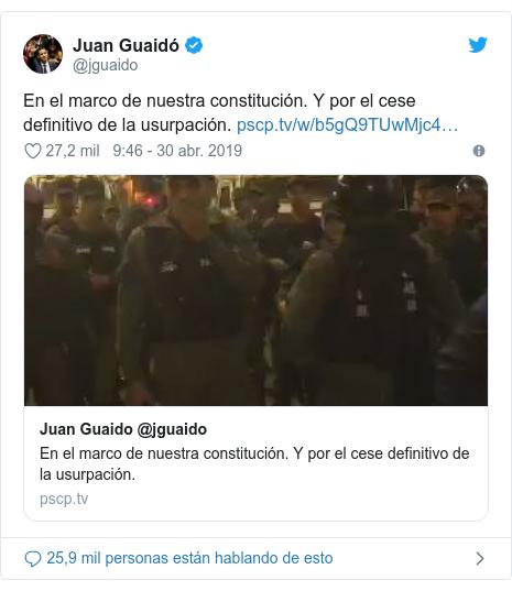 Publicación de Twitter por @jguaido: En el marco de nuestra constitución. Y por el cese definitivo de la usurpación.