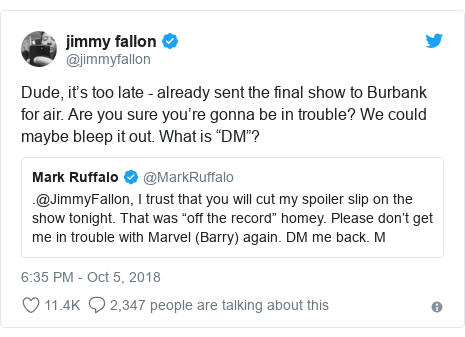 """Twitter post by @jimmyfallon: Dude, it's too late - already sent the final show to Burbank for air. Are you sure you're gonna be in trouble? We could maybe bleep it out. What is """"DM""""?"""