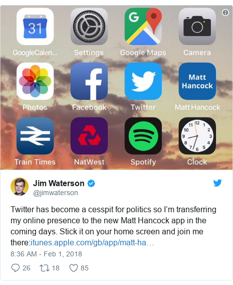 Twitter post by @jimwaterson: Twitter has become a cesspit for politics so I'm transferring my online presence to the new Matt Hancock app in the coming days. Stick it on your home screen and join me there