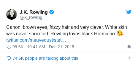 Twitter post by @jk_rowling: Canon  brown eyes, frizzy hair and very clever. White skin was never specified. Rowling loves black Hermione 😘