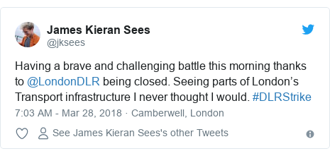 Twitter post by @jksees: Having a brave and challenging battle this morning thanks to @LondonDLR being closed. Seeing parts of London's Transport infrastructure I never thought I would. #DLRStrike