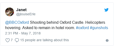 Twitter post by @jlouiseErle: @BBCOxford Shooting behind Oxford Castle. Helicopters hovering. Asked to remain in hotel room. #oxford #gunshots
