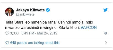 Ujumbe wa Twitter wa @jmkikwete: Taifa Stars leo mmenipa raha. Ushindi mmoja, ndio mwanzo wa ushindi mwingine. Kila la kheri. #AFCON