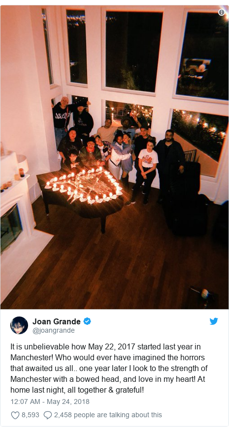 Twitter post by @joangrande: It is unbelievable how May 22, 2017 started last year in Manchester! Who would ever have imagined the horrors that awaited us all.. one year later I look to the strength of Manchester with a bowed head, and love in my heart! At home last night, all together & grateful!