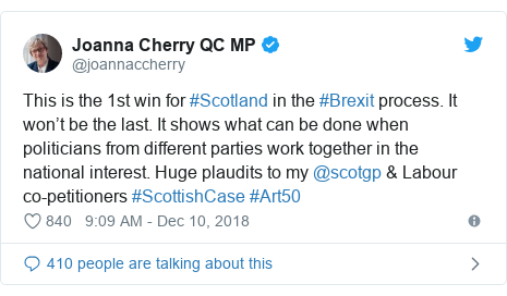 Twitter post by @joannaccherry: This is the 1st win for #Scotland in the #Brexit process. It won't be the last. It shows what can be done when politicians from different parties work together in the national interest. Huge plaudits to my @scotgp & Labour co-petitioners #ScottishCase #Art50