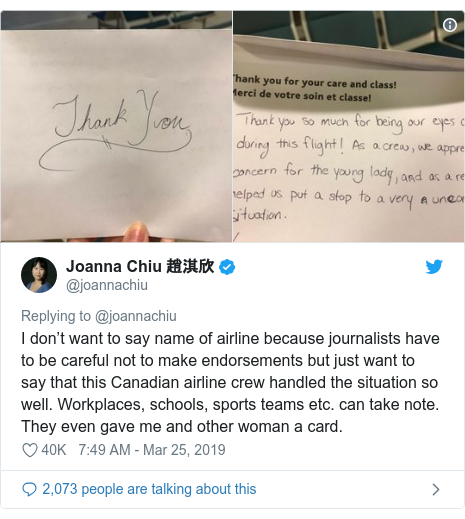 Twitter post by @joannachiu: I don't want to say name of airline because journalists have to be careful not to make endorsements but just want to say that this Canadian airline crew handled the situation so well. Workplaces, schools, sports teams etc. can take note. They even gave me and other woman a card.