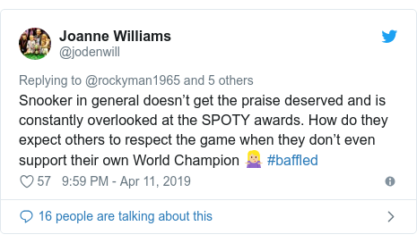 Twitter post by @jodenwill: Snooker in general doesn't get the praise deserved and is constantly overlooked at the SPOTY awards. How do they expect others to respect the game when they don't even support their own World Champion 🤷🏼♀️ #baffled