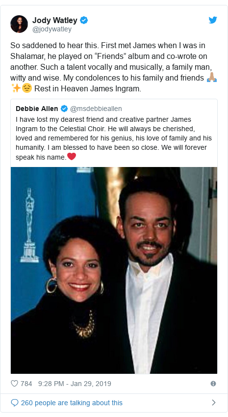 """Twitter post by @jodywatley: So saddened to hear this. First met James when I was in Shalamar, he played on """"Friends"""" album and co-wrote on another. Such a talent vocally and musically, a family man, witty and wise. My condolences to his family and friends 🙏🏽✨😔 Rest in Heaven James Ingram."""