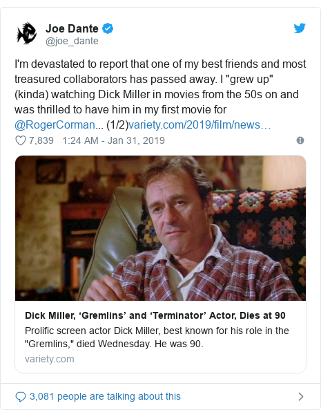 """Twitter post by @joe_dante: I'm devastated to report that one of my best friends and most treasured collaborators has passed away. I """"grew up"""" (kinda) watching Dick Miller in movies from the 50s on and was thrilled to have him in my first movie for @RogerCorman... (1/2)"""