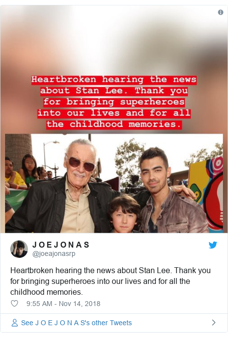 Twitter post by @joeajonasrp: Heartbroken hearing the news about Stan Lee. Thank you for bringing superheroes into our lives and for all the childhood memories.