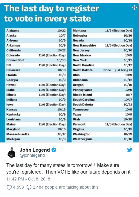 Twitter post by @johnlegend: The last day for many states is tomorrow!!!  Make sure you're registered.  Then VOTE like our future depends on it!