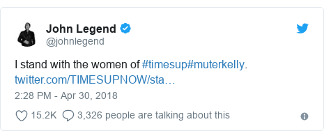 Twitter post by @johnlegend: I stand with the women of #timesup#muterkelly.