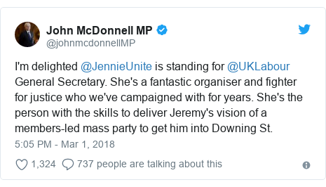 Twitter post by @johnmcdonnellMP: I'm delighted @JennieUnite is standing for @UKLabour General Secretary. She's a fantastic organiser and fighter for justice who we've campaigned with for years. She's the person with the skills to deliver Jeremy's vision of a members-led mass party to get him into Downing St.