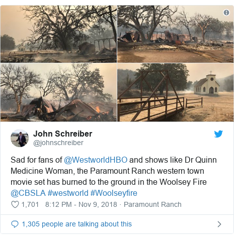 Twitter post by @johnschreiber: Sad for fans of @WestworldHBO and shows like Dr Quinn Medicine Woman, the Paramount Ranch western town movie set has burned to the ground in the Woolsey Fire @CBSLA #westworld #Woolseyfire