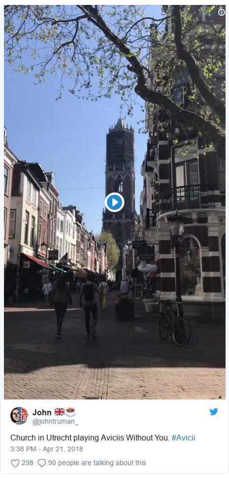 Twitter post by @johntruman_: Church in Utrecht playing Aviciis Without You. #Avicii