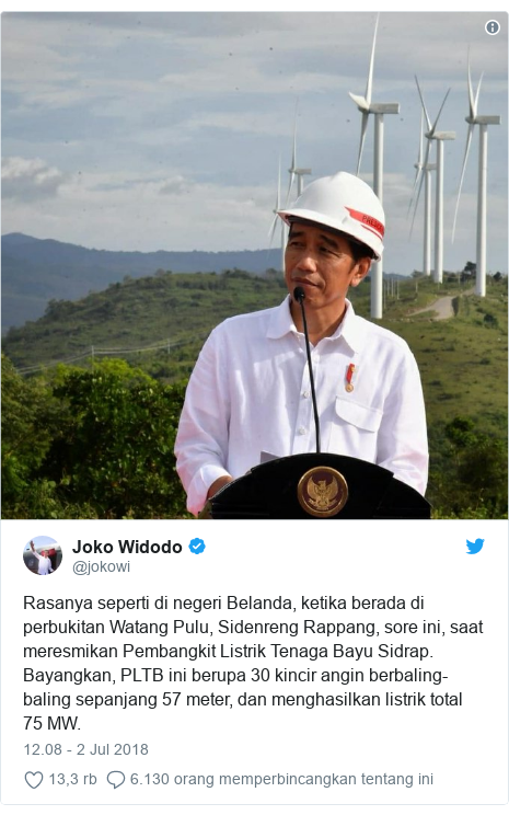 Twitter pesan oleh @jokowi: Rasanya seperti di negeri Belanda, ketika berada di perbukitan Watang Pulu, Sidenreng Rappang, sore ini, saat meresmikan Pembangkit Listrik Tenaga Bayu Sidrap. Bayangkan, PLTB ini berupa 30 kincir angin berbaling-baling sepanjang 57 meter, dan menghasilkan listrik total 75 MW.