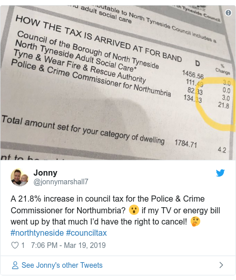 Twitter post by @jonnymarshall7: A 21.8% increase in council tax for the Police & Crime Commissioner for Northumbria? 😮 if my TV or energy bill went up by that much I'd have the right to cancel! 🤔 #northtyneside #counciltax