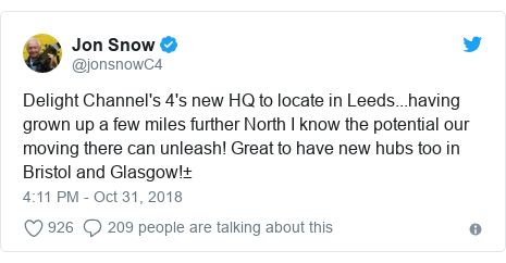 Twitter post by @jonsnowC4: Delight Channel's 4's new HQ to locate in Leeds...having grown up a few miles further North I know the potential our moving there can unleash! Great to have new hubs too in Bristol and Glasgow!±