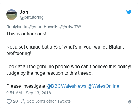 Twitter post by @jontutoring: This is outrageous! Not a set charge but a % of what's in your wallet. Blatant profiteering!Look at all the genuine people who can't believe this policy! Judge by the huge reaction to this thread.Please investigate @BBCWalesNews @WalesOnline