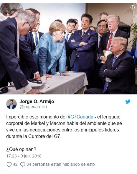 Publicación de Twitter por @jorgeoarmijo: Imperdible este momento del #G7Canada - el lenguaje corporal de Merkel y Macron habla del ambiente que se vive en las negociaciones entre los principales líderes durante la Cumbre del G7. ¿Qué opinan?