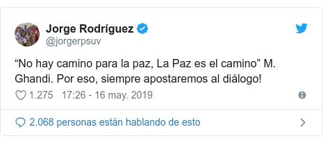 """Publicación de Twitter por @jorgerpsuv: """"No hay camino para la paz, La Paz es el camino"""" M. Ghandi. Por eso, siempre apostaremos al diálogo!"""