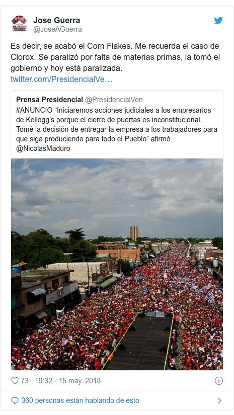 Publicación de Twitter por @JoseAGuerra: Es decir, se acabó el Corn Flakes. Me recuerda el caso de Clorox. Se paralizó por falta de materias primas, la tomó el gobierno y hoy está paralizada.