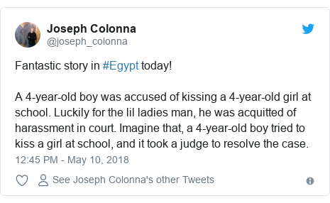 Twitter post by @joseph_colonna: Fantastic story in #Egypt today!A 4-year-old boy was accused of kissing a 4-year-old girl at school. Luckily for the lil ladies man, he was acquitted of harassment in court. Imagine that, a 4-year-old boy tried to kiss a girl at school, and it took a judge to resolve the case.