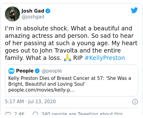 Twitter post by @joshgad: I'm in absolute shock. What a beautiful and amazing actress and person. So sad to hear of her passing at such a young age. My heart goes out to John Travolta and the entire family. What a loss. 🙏 RIP #KellyPreston