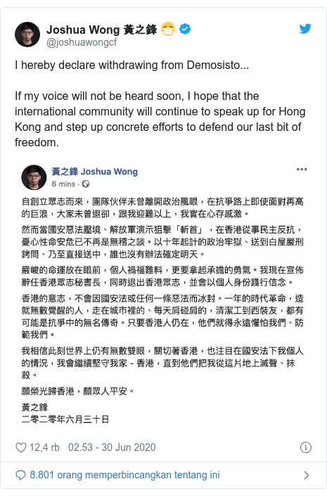 Twitter pesan oleh @joshuawongcf: I hereby declare withdrawing from Demosisto...If my voice will not be heard soon, I hope that the international community will continue to speak up for Hong Kong and step up concrete efforts to defend our last bit of freedom.