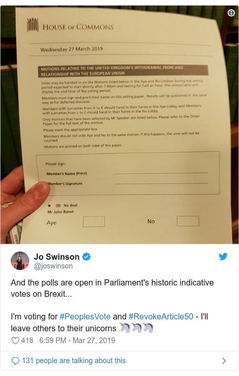 Twitter post by @joswinson: And the polls are open in Parliament's historic indicative votes on Brexit...I'm voting for #PeoplesVote and #RevokeArticle50 - I'll leave others to their unicorns 🦄🦄🦄