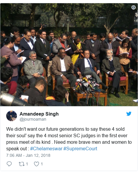 Twitter post by @journoaman: We didn't want our future generations to say these 4 sold their soul' say the 4 most senior SC judges in the first ever press meet of its kind . Need more brave men and women to speak out   #Chelameswar #SupremeCourt