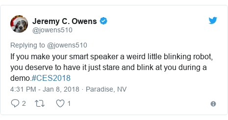 Twitter post by @jowens510: If you make your smart speaker a weird little blinking robot, you deserve to have it just stare and blink at you during a demo.#CES2018