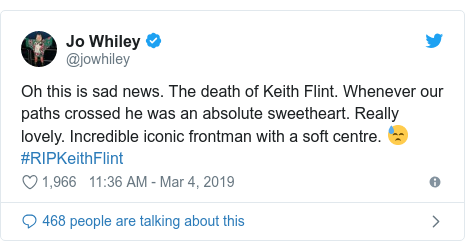 Twitter post by @jowhiley: Oh this is sad news. The death of Keith Flint. Whenever our paths crossed he was an absolute sweetheart. Really lovely. Incredible iconic frontman with a soft centre. 😓#RIPKeithFlint