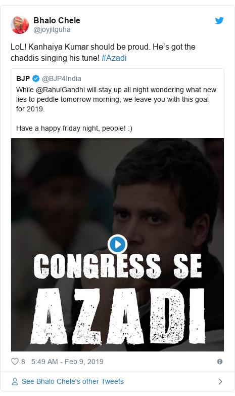 Twitter post by @joyjitguha: LoL! Kanhaiya Kumar should be proud. He's got the chaddis singing his tune! #Azadi