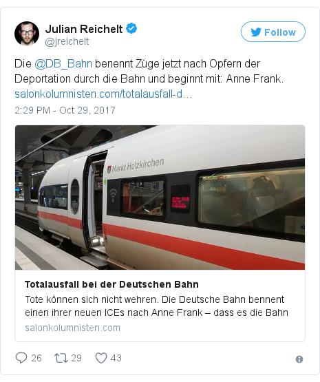 Twitter post by @jreichelt: Die @DB_Bahn benennt Züge jetzt nach Opfern der Deportation durch die Bahn und beginnt mit  Anne Frank.
