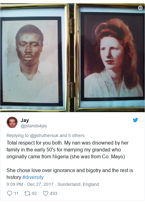 Twitter post by @jstands4jay: Total respect for you both. My nan was disowned by her family in the early 50's for marrying my grandad who originally came from Nigeria (she was from Co. Mayo) She chose love over ignorance and bigotry and the rest is history #diversity