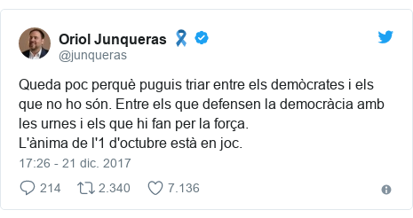 Publicación de Twitter por @junqueras: Queda poc perquè puguis triar entre els demòcrates i els que no ho són. Entre els que defensen la democràcia amb les urnes i els que hi fan per la força.L'ànima de l'1 d'octubre està en joc.