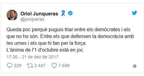Twitter post de @junqueras: Queda poc perquè puguis triar entre els demòcrates i els que no ho són. Entre els que defensen la democràcia amb les urnes i els que hi fan per la força.L'ànima de l'1 d'octubre està en joc.