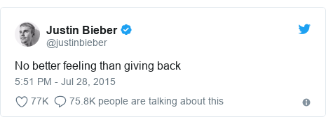 Twitter post by @justinbieber: No better feeling than giving back