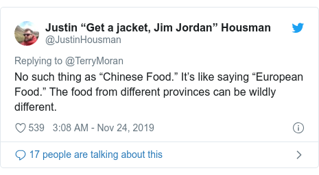 """Twitter post by @JustinHousman: No such thing as """"Chinese Food."""" It's like saying """"European Food."""" The food from different provinces can be wildly different."""
