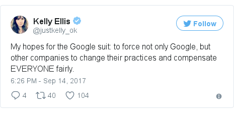 Twitter post by @justkelly_ok: My hopes for the Google suit  to force not only Google, but other companies to change their practices and compensate EVERYONE fairly.