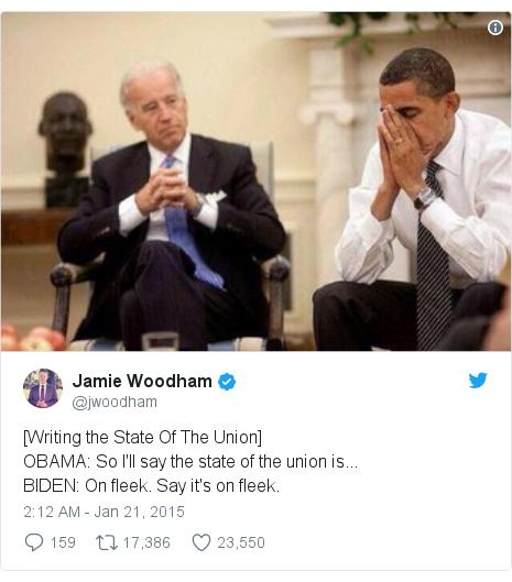 Twitter post by @jwoodham: [Writing the State Of The Union]OBAMA  So I'll say the state of the union is...BIDEN  On fleek. Say it's on fleek.