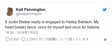 Twitter post by @kaitpennington: If Justin Bieber really is engaged to Hailey Baldwin. My heart breaks twice, once for myself and once for Selena